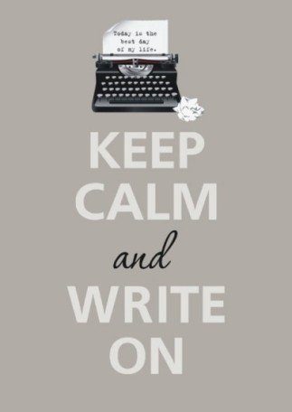 Keep-calm-and-write-on-e1390258489967